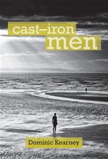 Cast Iron Men Dominic Kearney