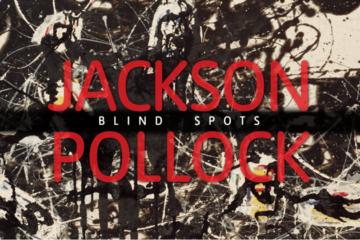 Jackson Pollock Blind Spots